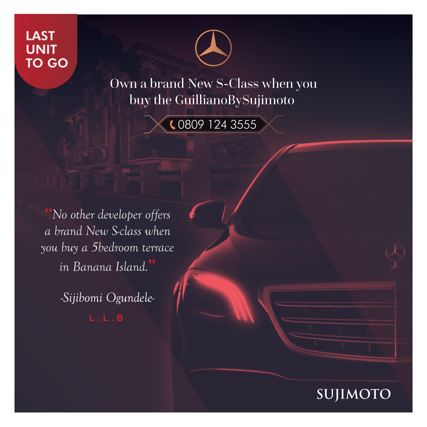 Own a Brand New S-Class when you buy the GiulianoBySujimoto (Pictures)