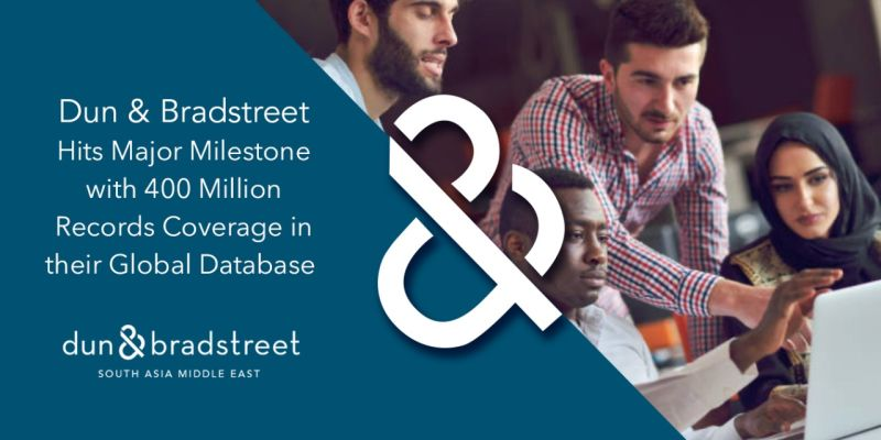 Dun & Bradstreet Hits Major Milestone with 400 Million Records Coverage in their Global Database